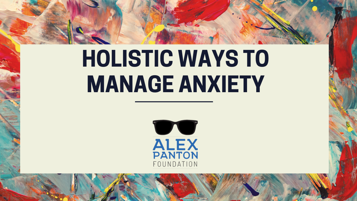 Holistic ways to Manage Everyday Anxiety