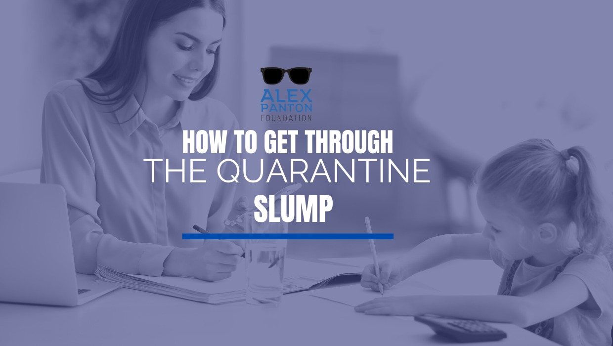 How to Get Through the Quarantine Slump